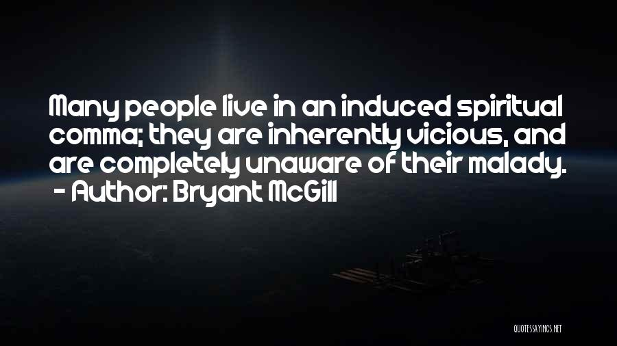 Malady Quotes By Bryant McGill