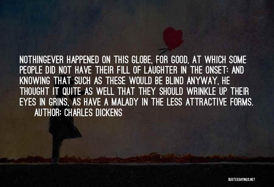 Malady Quotes By Charles Dickens