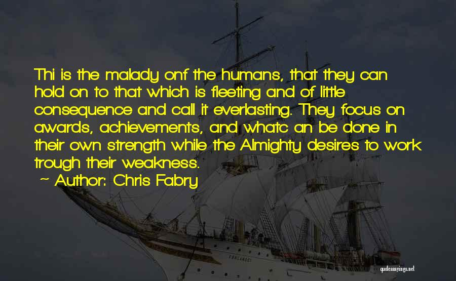 Malady Quotes By Chris Fabry