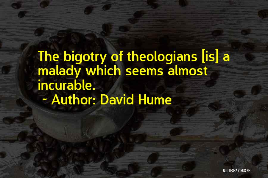 Malady Quotes By David Hume