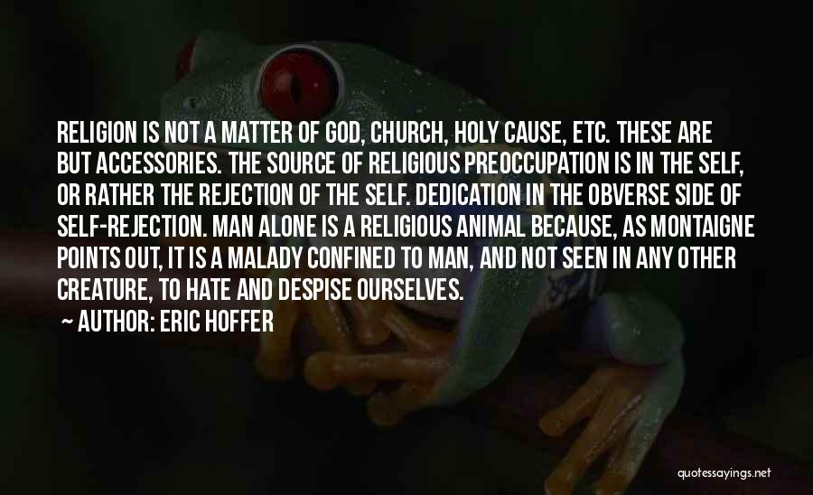Malady Quotes By Eric Hoffer