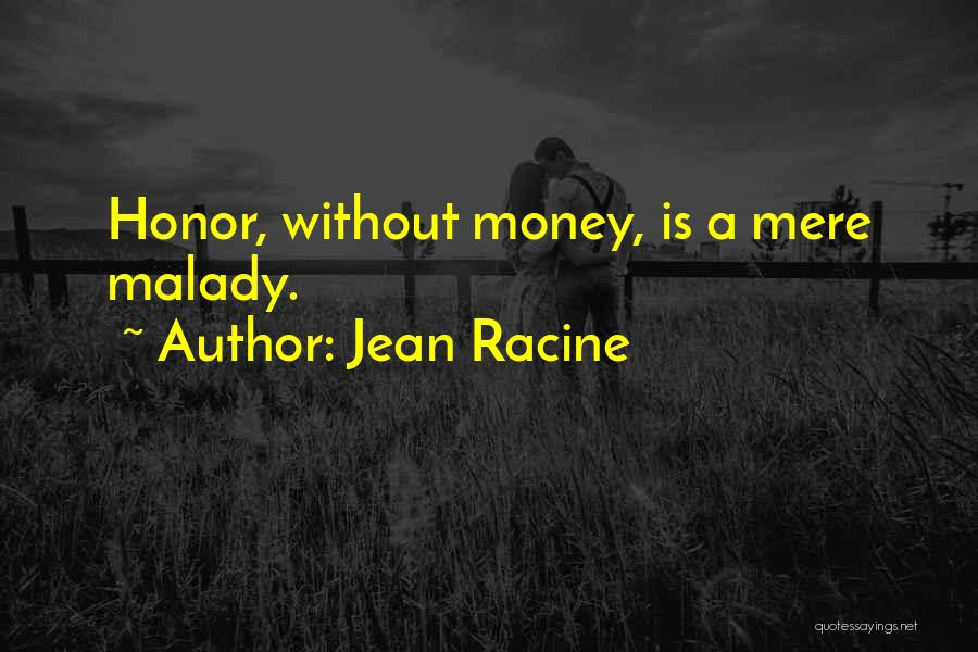 Malady Quotes By Jean Racine