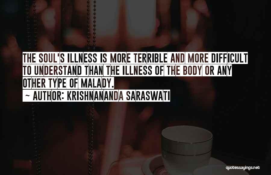Malady Quotes By Krishnananda Saraswati