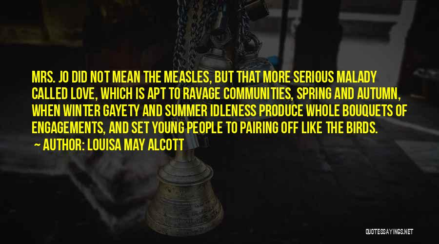 Malady Quotes By Louisa May Alcott
