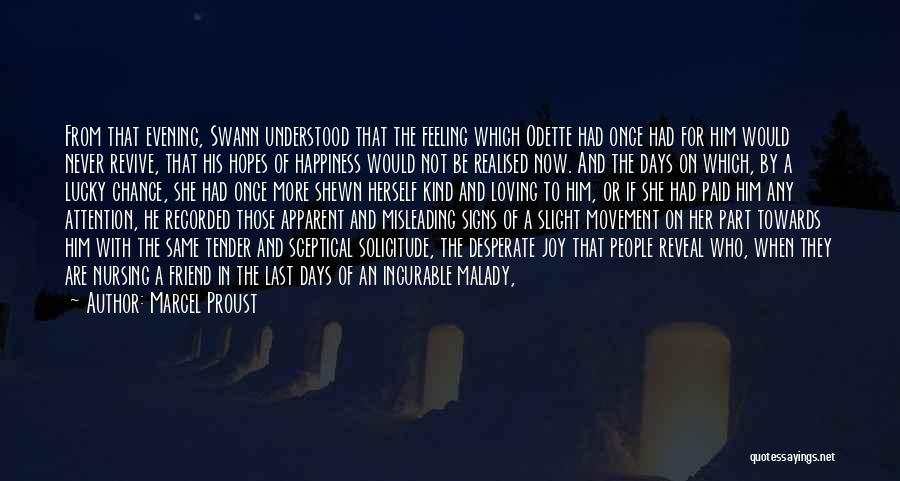 Malady Quotes By Marcel Proust