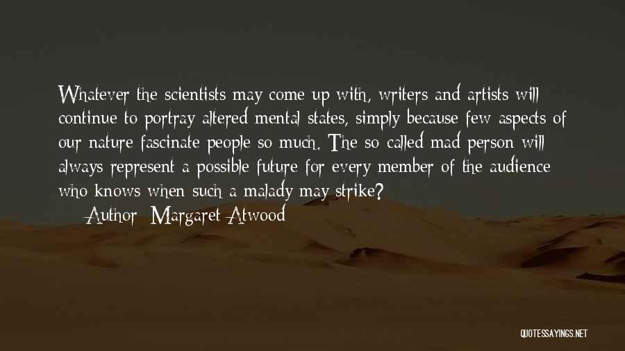 Malady Quotes By Margaret Atwood