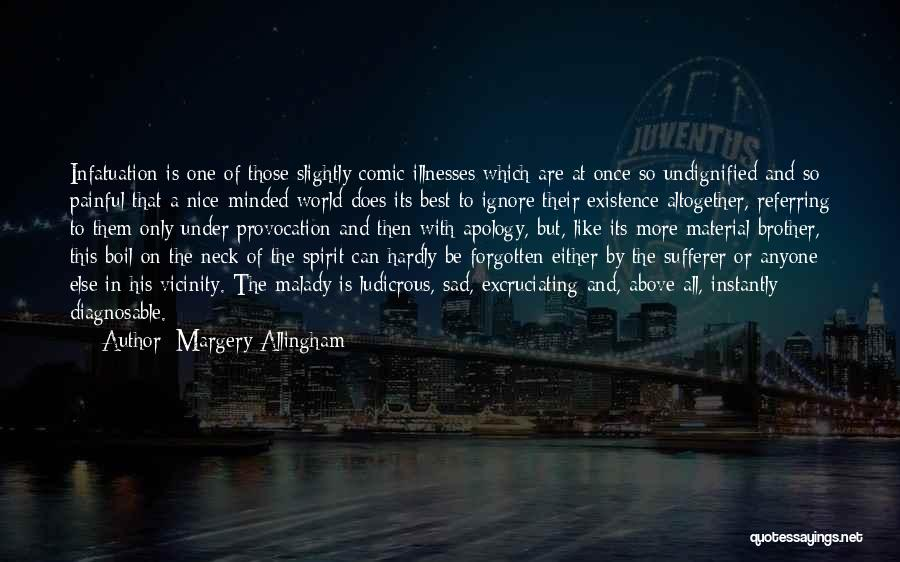 Malady Quotes By Margery Allingham