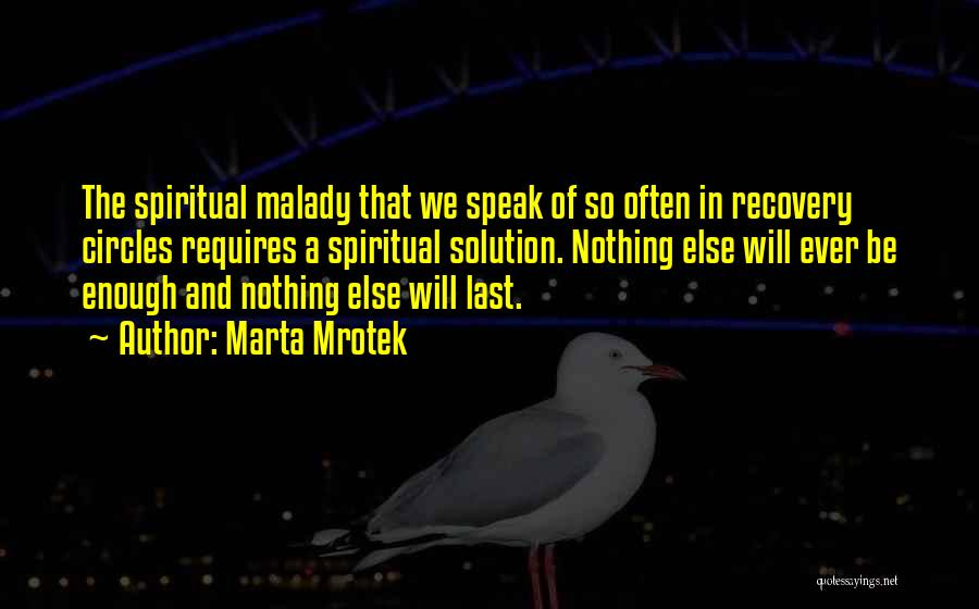 Malady Quotes By Marta Mrotek