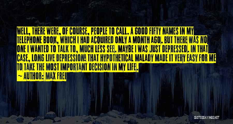 Malady Quotes By Max Frei