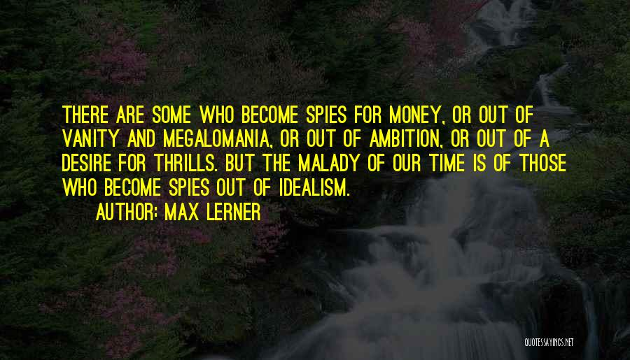 Malady Quotes By Max Lerner