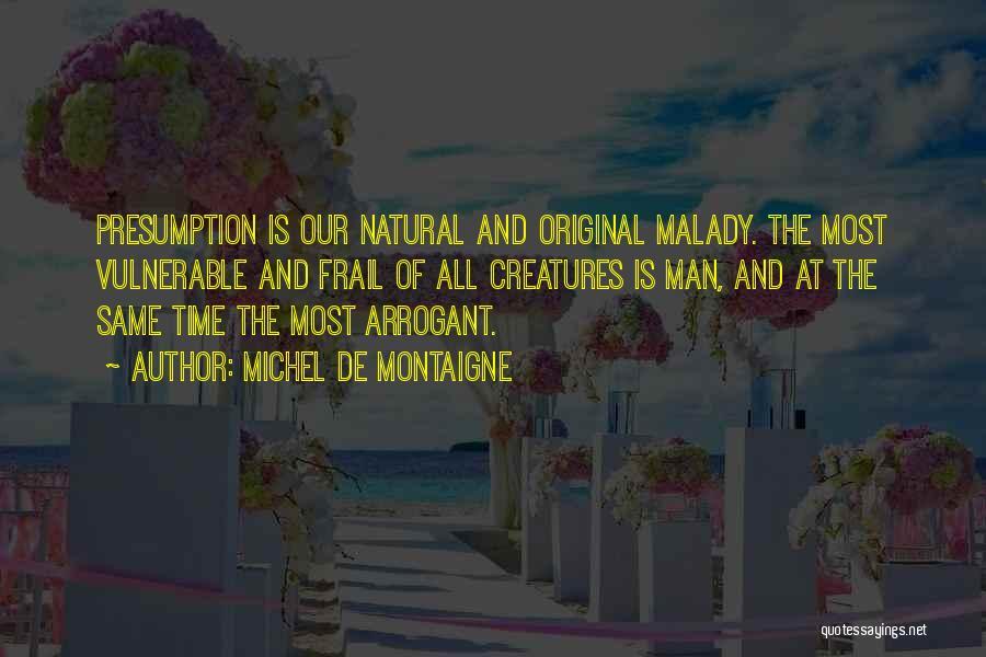 Malady Quotes By Michel De Montaigne