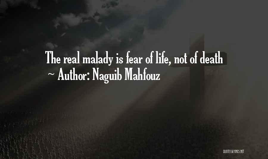 Malady Quotes By Naguib Mahfouz