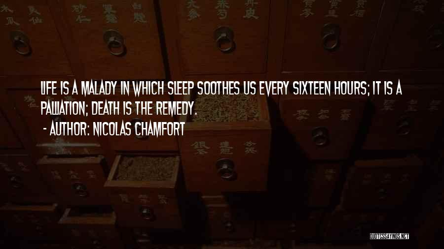 Malady Quotes By Nicolas Chamfort