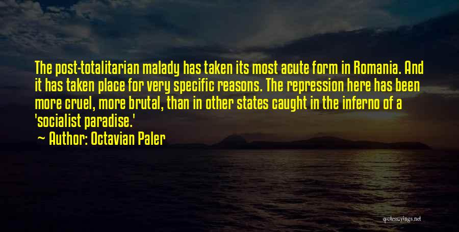 Malady Quotes By Octavian Paler