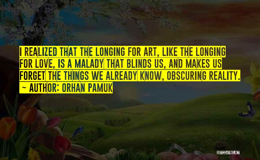 Malady Quotes By Orhan Pamuk