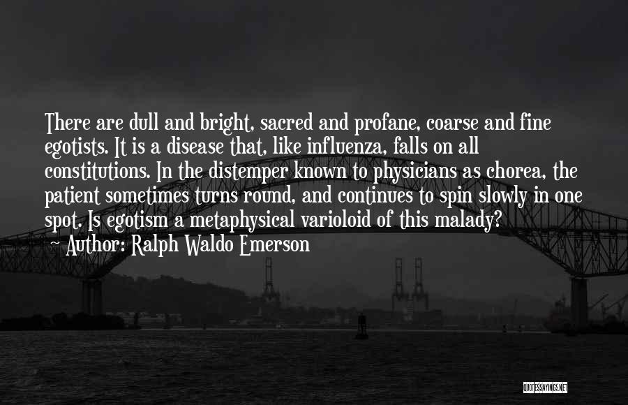 Malady Quotes By Ralph Waldo Emerson
