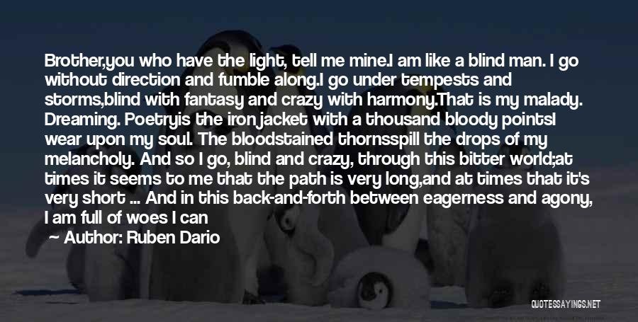 Malady Quotes By Ruben Dario