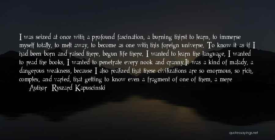 Malady Quotes By Ryszard Kapuscinski