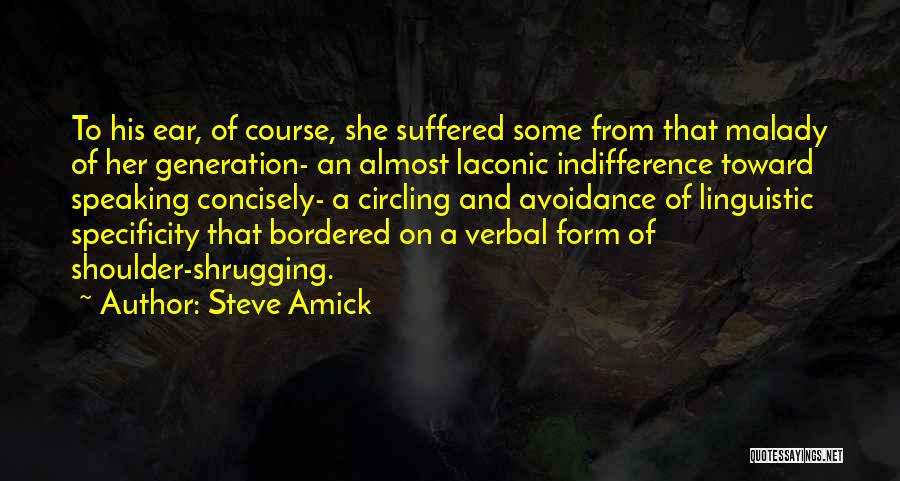 Malady Quotes By Steve Amick