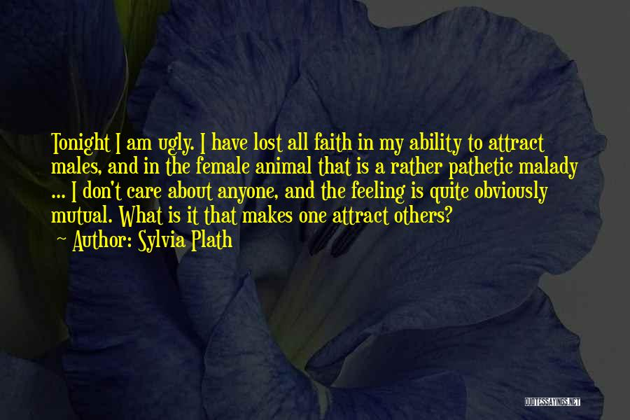 Malady Quotes By Sylvia Plath