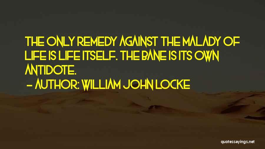 Malady Quotes By William John Locke