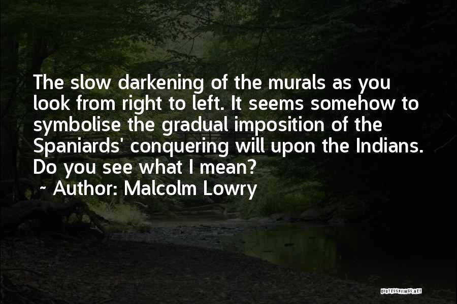Malcolm Lowry Quotes 1012319