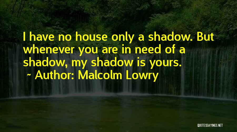 Malcolm Lowry Quotes 1032316