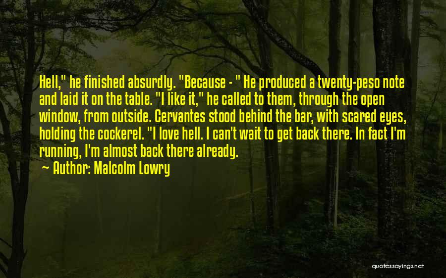 Malcolm Lowry Quotes 1041466