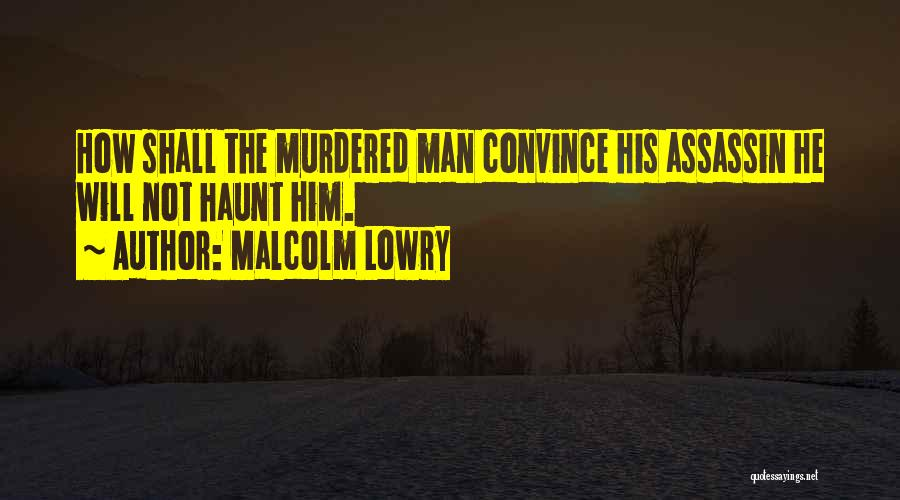 Malcolm Lowry Quotes 1051676