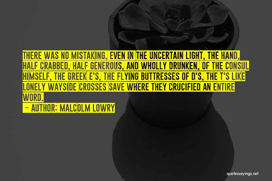 Malcolm Lowry Quotes 1154806