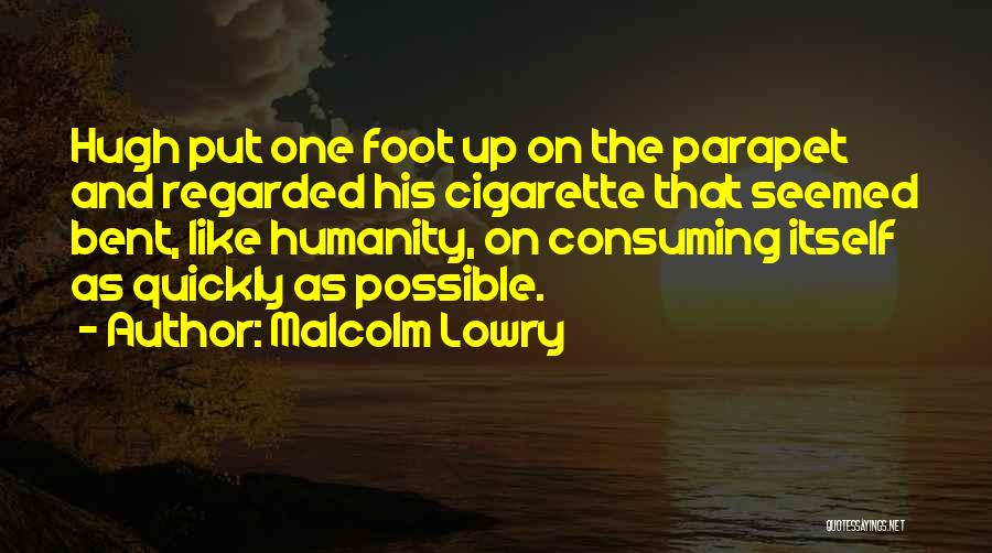 Malcolm Lowry Quotes 1221460