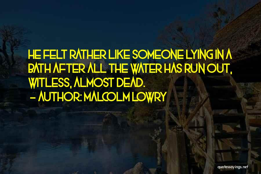 Malcolm Lowry Quotes 1238494