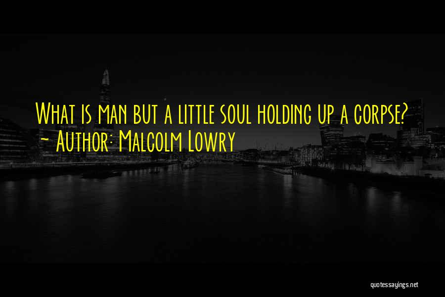 Malcolm Lowry Quotes 1694538