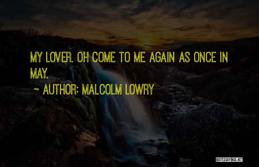 Malcolm Lowry Quotes 1794600