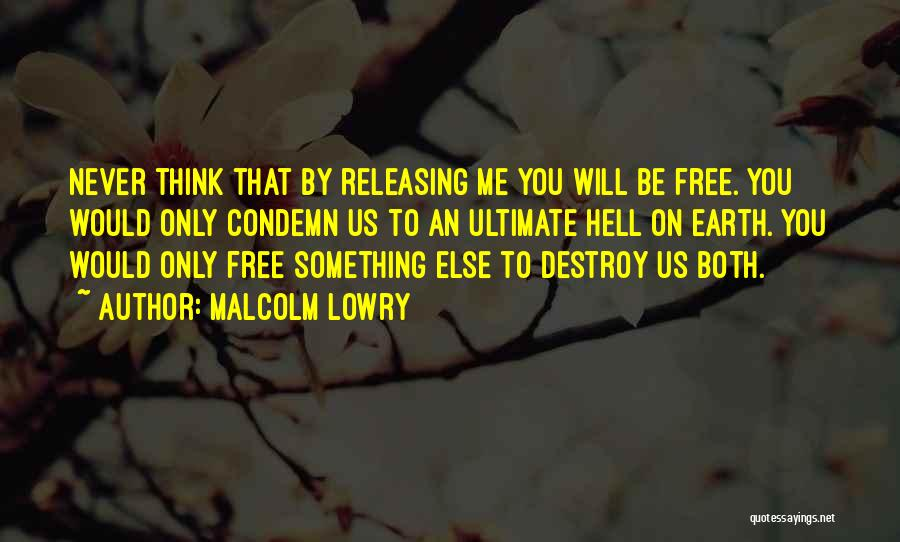 Malcolm Lowry Quotes 1904938