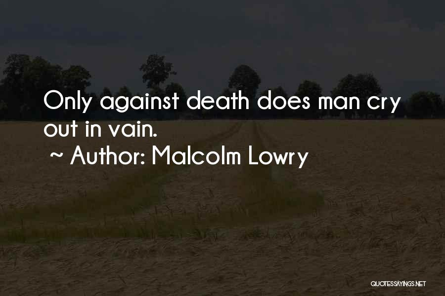 Malcolm Lowry Quotes 205455