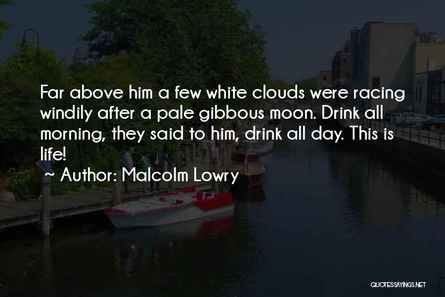 Malcolm Lowry Quotes 2060069