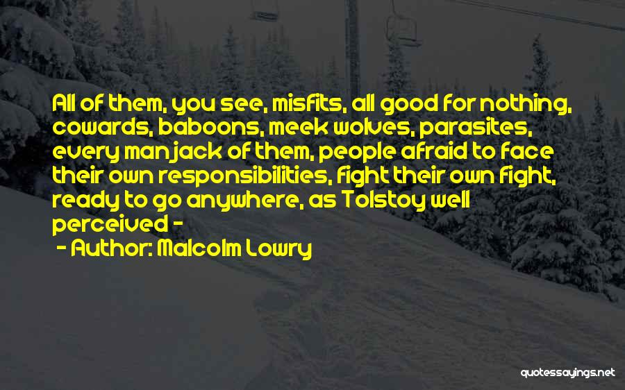 Malcolm Lowry Quotes 225928