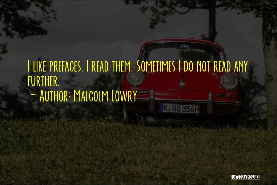 Malcolm Lowry Quotes 346128