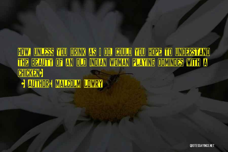 Malcolm Lowry Quotes 648360