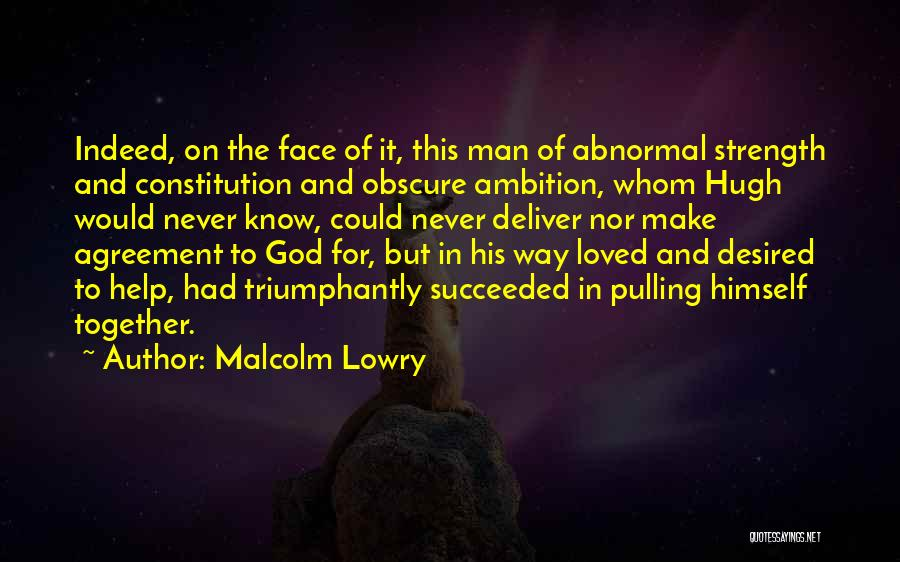 Malcolm Lowry Quotes 835172
