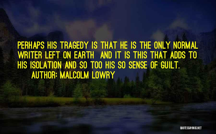 Malcolm Lowry Quotes 925962