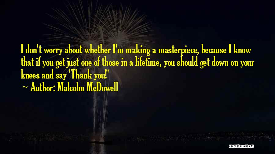 Malcolm McDowell Quotes 1087479