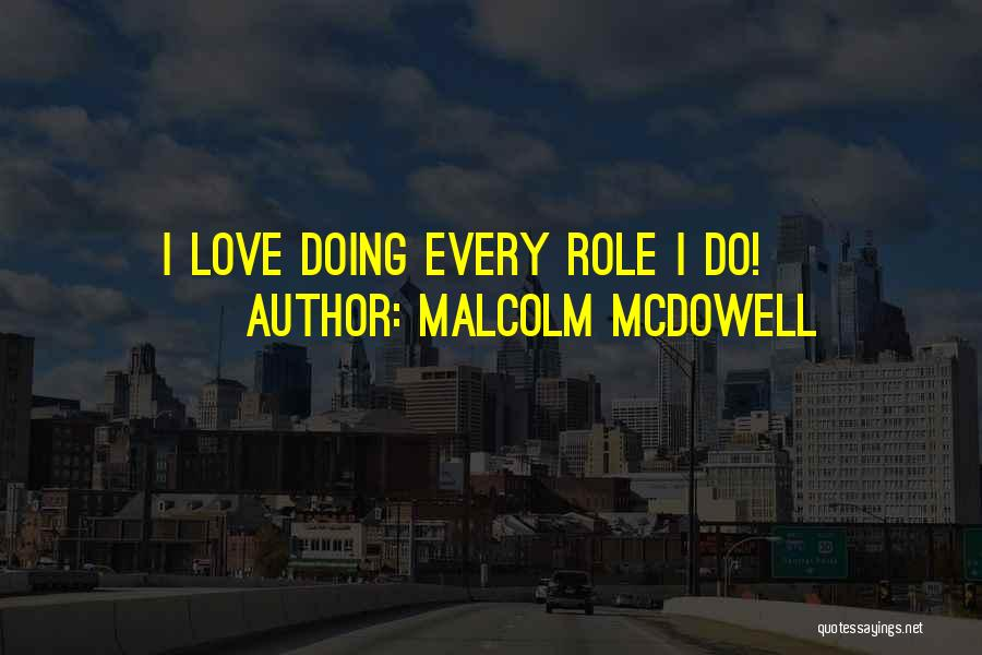 Malcolm McDowell Quotes 1187463