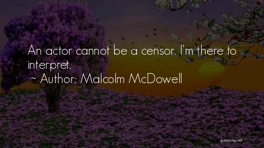 Malcolm McDowell Quotes 1357982