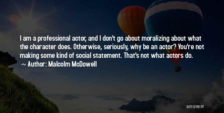 Malcolm McDowell Quotes 1419632