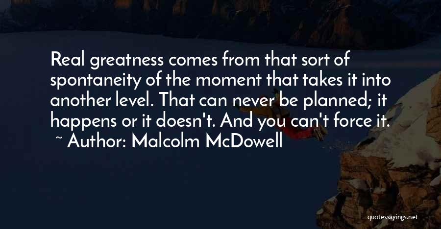 Malcolm McDowell Quotes 1512984