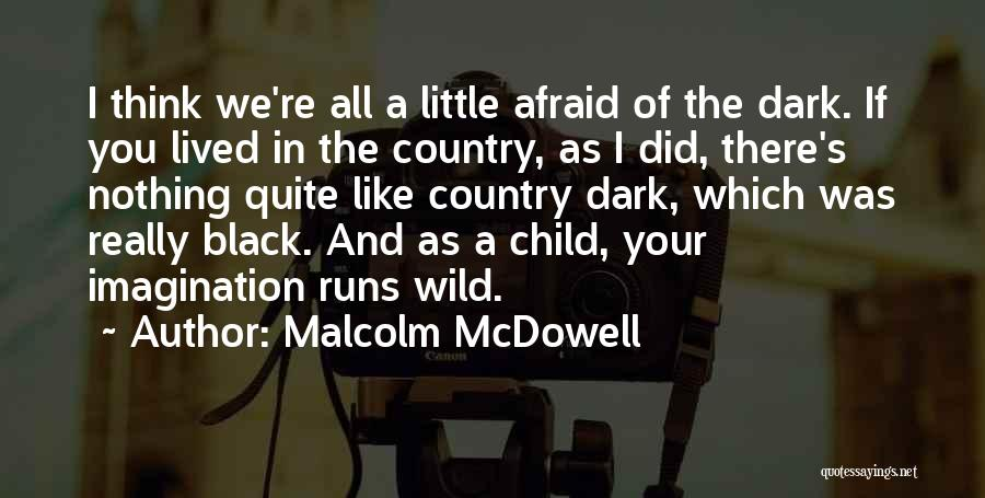 Malcolm McDowell Quotes 1620876