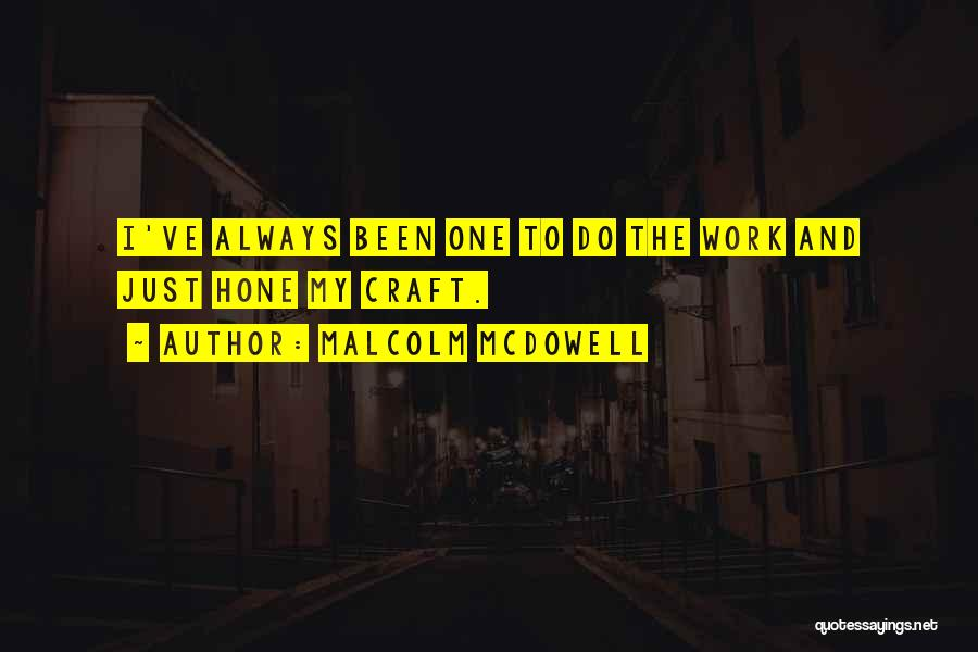 Malcolm McDowell Quotes 1645687