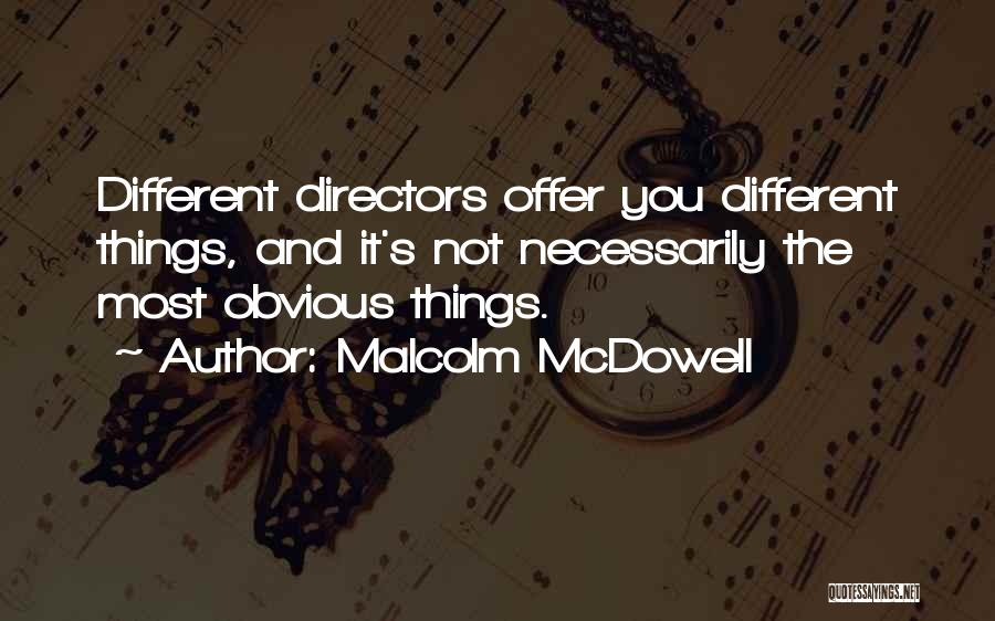 Malcolm McDowell Quotes 1763094